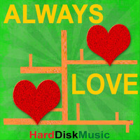 Harddiskmusic - Always Love