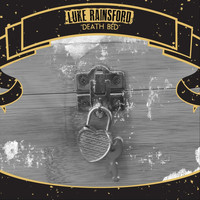 Luke Rainsford - Death Bed