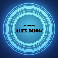 Alex Drow - Inception