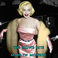 Marilyn Monroe - The Movie Hits