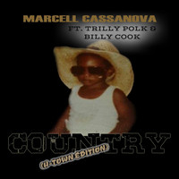 Marcell Cassanova - Country (H-Town Edition) [feat. Trilly Polk & Billy Cook]