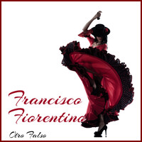 Francisco Fiorentino - Otro Falso