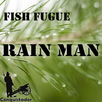 Fish Fugue - Rain Man