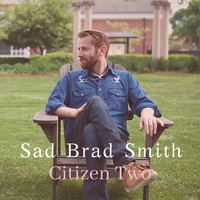 Sad Brad Smith - Citizen Two