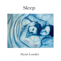 Ryan Louder - Sleep