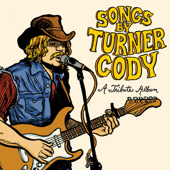 Turner Cody / - Songs By Turner Cody: A Tribute Album