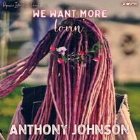 Anthony Johnson - We Want Lovin'