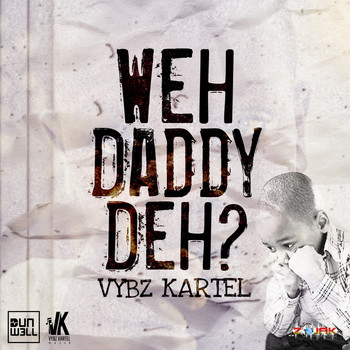 Vybz Kartel - Weh Daddy Deh - Single (Explicit)
