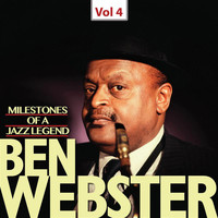 Ben Webster - Milestones of a Jazz Legend - Ben Webster, Vol. 4 (1957, 1959)