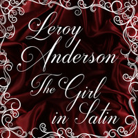 Leroy Anderson - The Girl in Satin