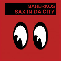 Maherkos - Sax In Da City