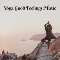 Relaxing Music - Yoga Good Feelings Music – New Age Sounds Compilation for Meditation & Mind Relaxing, Mental Journey Into Your Soul