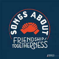 Various Artists - Songs About: Friendship/Togetherness