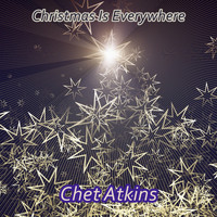 Chet Atkins - Christmas Is Everywhere