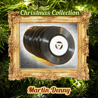 Martin Denny - Christmas Collection