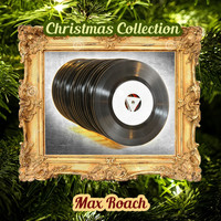 Max Roach - Christmas Collection