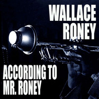 Wallace Roney - According To Mr. Roney
