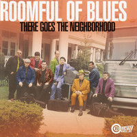 Roomful Of Blues - There Goes The Neighborhood