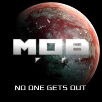 M.O.B - No One Gets Out