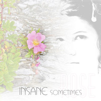 Rose - Insane Sometimes