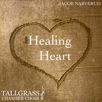 Jacob Narverud & Tallgrass Chamber Choir - Healing Heart