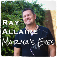 Ray Allaire - Mariya's Eyes
