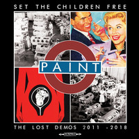 Paint - Set the Children Free: The Lost Demos 2011 - 2018