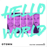 O-Town - Hello World (feat. Colton Underwood)