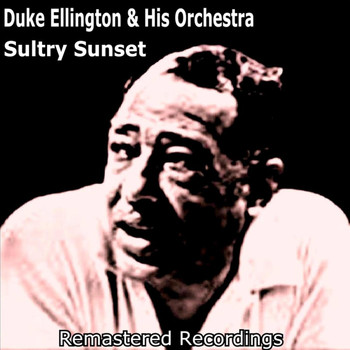 Duke Ellington And His Orchestra - Sultry Sunset