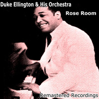 Duke Ellington And His Orchestra - Rose Room