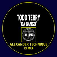 Todd Terry - Da Bango - Alexander Technique Remix