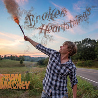 Brian Mackey - Broken Heart Strings (Explicit)