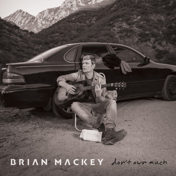 Brian Mackey - Don't Own Much