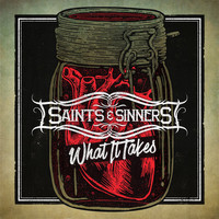 Saints & Sinners - What It Takes