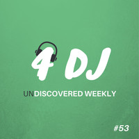 Various Artists / - 4 DJ: UnDiscovered Weekly #53