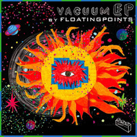 Floating Points - Vacuum Boogie (EP)