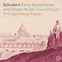 Copenhagen Philharmonic Orchestra / Lawrence Foster - Schubert: Early Symphonies & Stage Music
