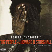HD - Federal Thoughts 2: The People Vs. Howard D Sturghall (Explicit)