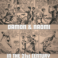 Damon & Naomi - In the 21st Century