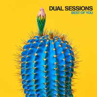 Dual Sessions - Best of You