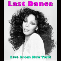 Donna Summer - Last Dance (Live From New York [Explicit])
