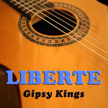Gipsy Kings - Liberte (Live in Los Angeles)