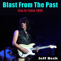 Jeff Beck - Blast From The Past (Live in Tokyo 1999)