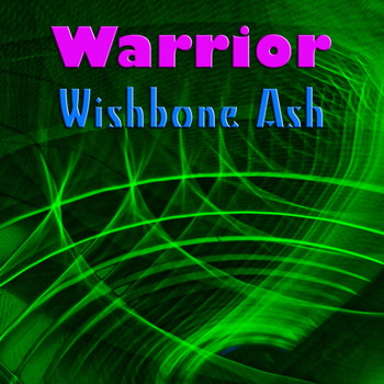 Wishbone Ash - Warrior (Live)