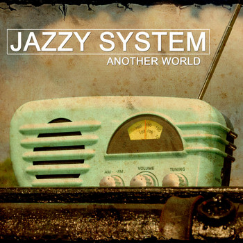 Jazzy System - Another World