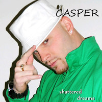 Casper - Shattered Dreams