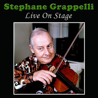 Stephane Grappelli - Stephane Grappelli Live On Stage (Live)