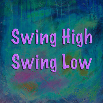 Various Artists - Swing High Swing Low