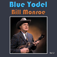 Bill Monroe - Blue Yodel, Vol. 2