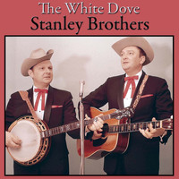 Stanley Brothers - The White Dove